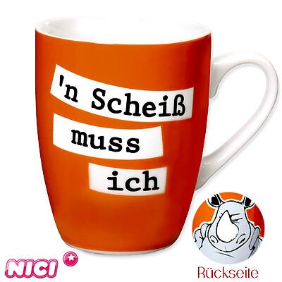"""Tasse """"'N Scheiss muss ich"""""""
